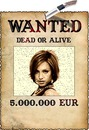 Wanted dead or alive 5.000.000 euros Poster